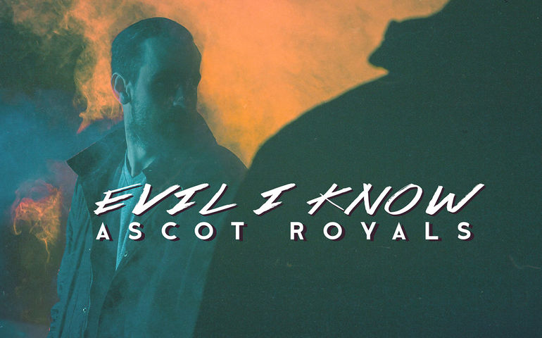 Ascot Royals: Evil I Know | FYIMusicNews