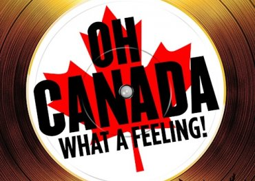 Oh Canada What A Feeling!
